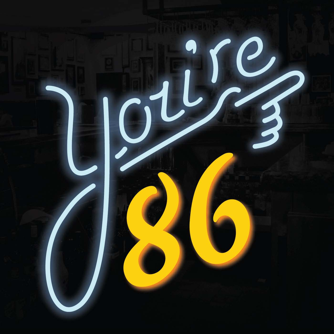 You're 86